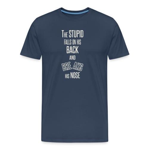☺ Lustiger Spruch ☺ Dumm Trottel Idiot Vollidiot - Männer Premium T-Shirt
