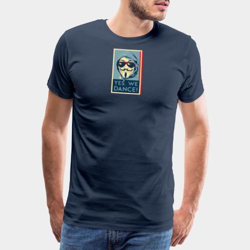 YES, WE DANCE! - Männer Premium T-Shirt