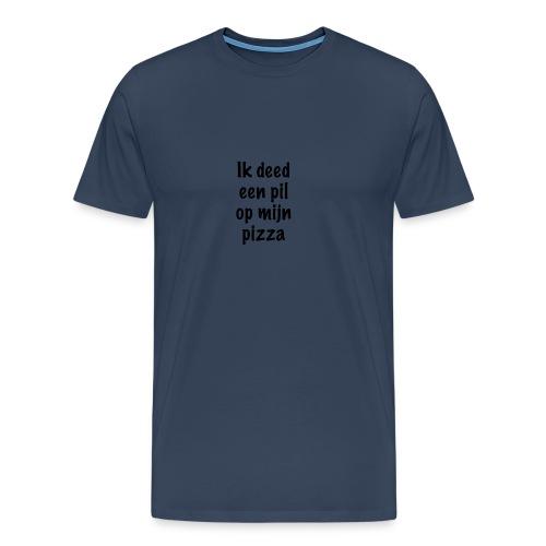Ik deed een pil op mijn pizza - Mannen Premium T-shirt