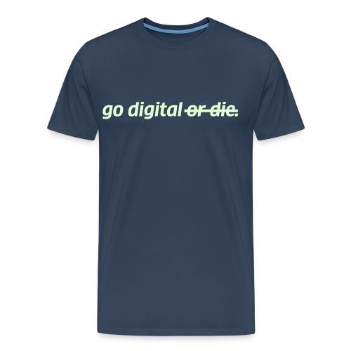 go digital or die - Männer Premium T-Shirt
