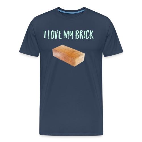I love my brick - Men's Premium T-Shirt