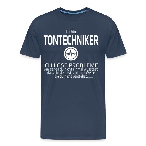 Ich bin Tontechniker - Männer Premium T-Shirt