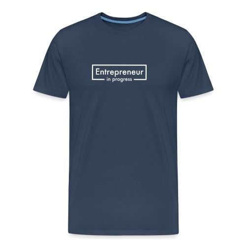 entrepreneur in progress - Männer Premium T-Shirt