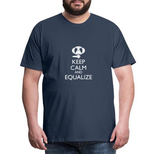 Keep calm and equalize - Männer Premium T-Shirt