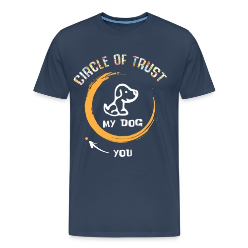 Circle of trust my dog shirt - Men's Premium T-Shirt