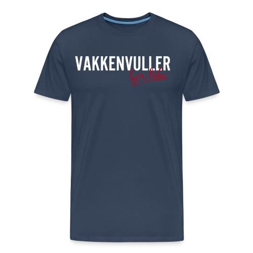 Vakkenvuller for life - Mannen Premium T-shirt