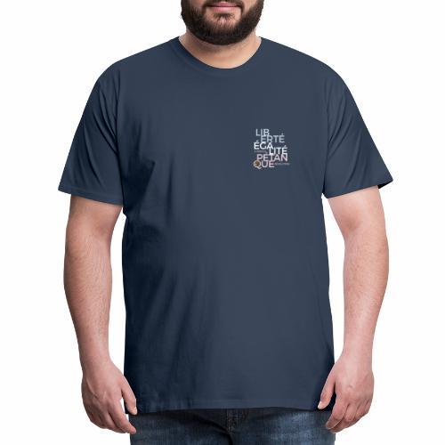 LIBERTE EGALITE PETANQUE clair - T-shirt Premium Homme