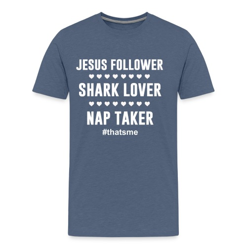Jesus follower shark lover nap taker - Men's Premium T-Shirt