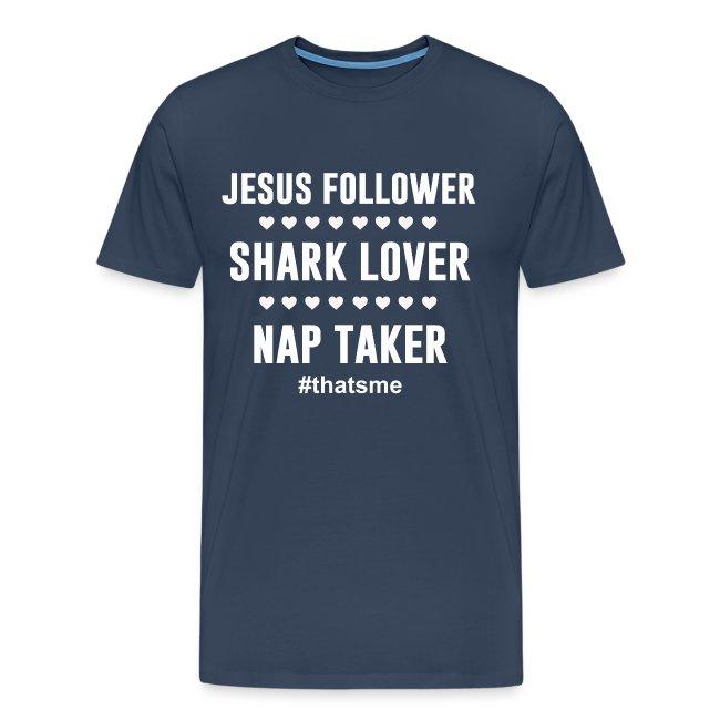 Jesus follower shark lover nap taker