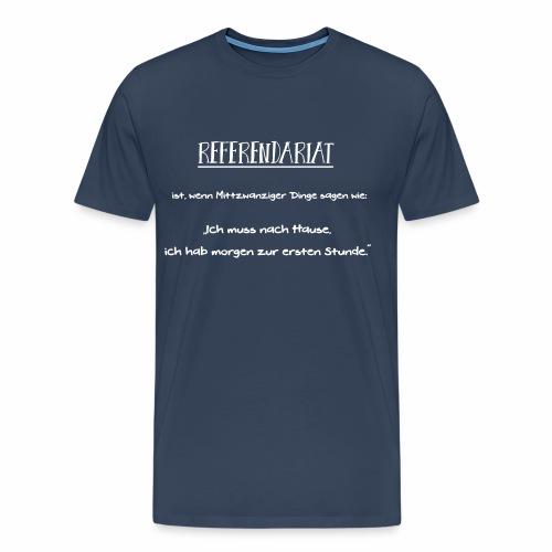 Referendariat zur ersten Stunde - Männer Premium T-Shirt