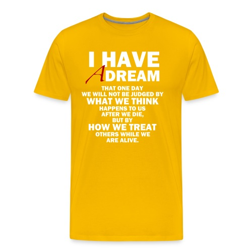 I HAVE A DREAM - Men's Premium T-Shirt