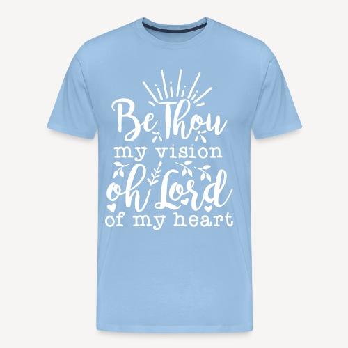 BE THOU MY VISION - Men's Premium T-Shirt