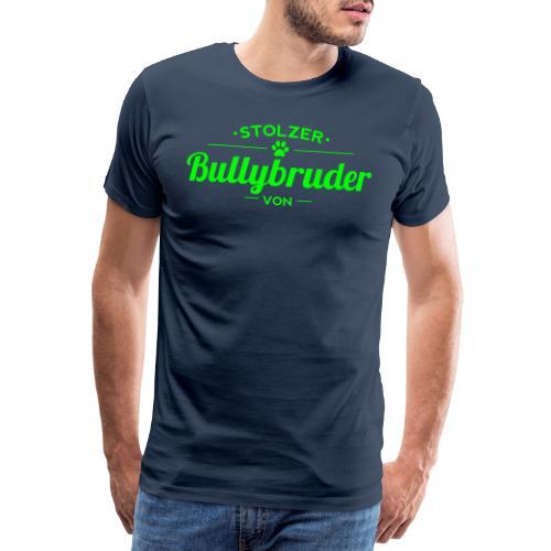 Bullybruder Wunschname - Männer Premium T-Shirt