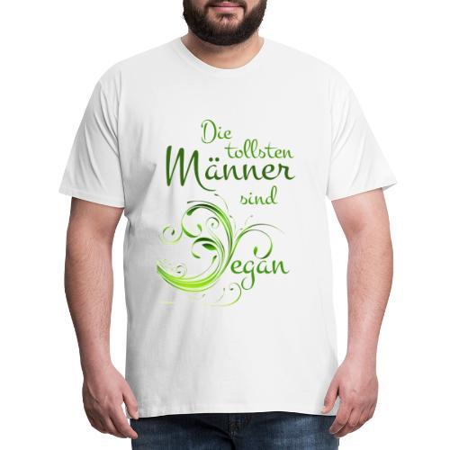 die tollsten Männer sind - Männer Premium T-Shirt