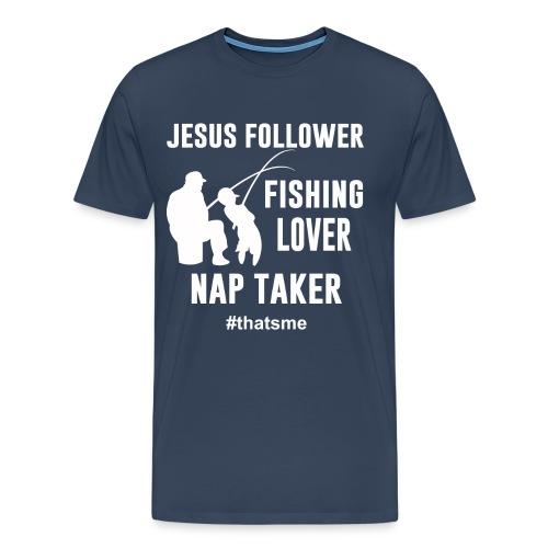 Jesus follower fishing lover nap taker - Men's Premium T-Shirt