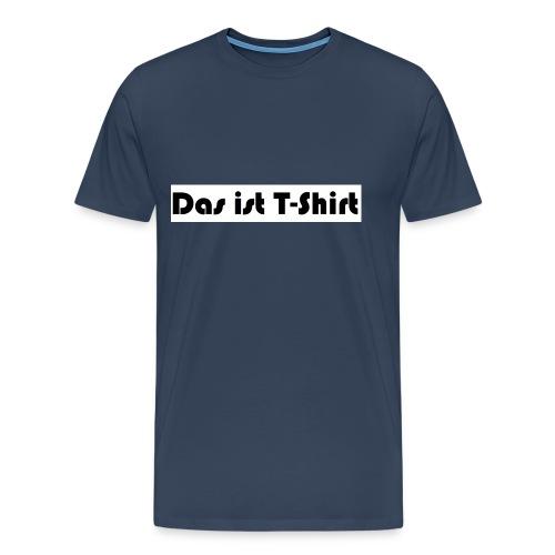 Das_ist_T-Shirt - Männer Premium T-Shirt