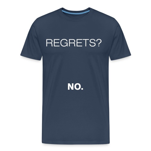 No Regrets - Men's Premium T-Shirt