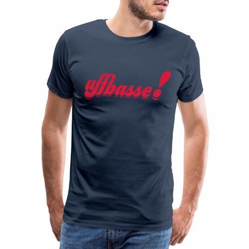 uffbasse! - Männer Premium T-Shirt