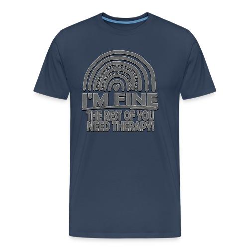 I'm fine - Men's Premium T-Shirt