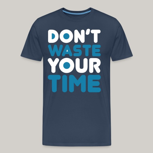 Dont Waste Time bySeaqh - Mannen Premium T-shirt