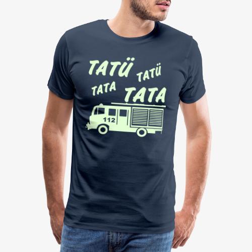 Tatü Tata - Männer Premium T-Shirt