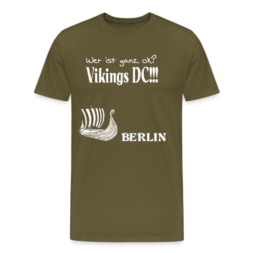 Ganz OK -- The Vikings DC Berlin - Männer Premium T-Shirt