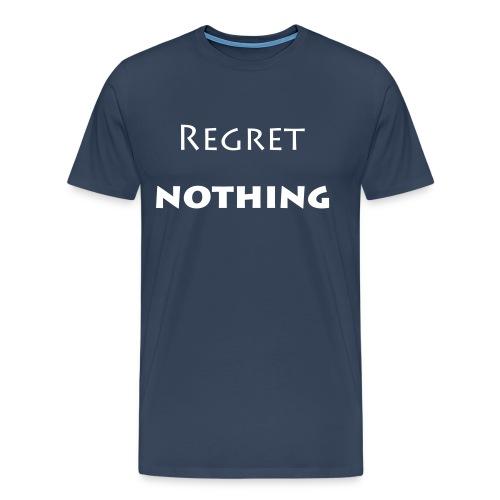 regret nothing - Men's Premium T-Shirt