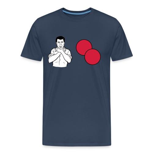 choke on my balls - Men's Premium T-Shirt