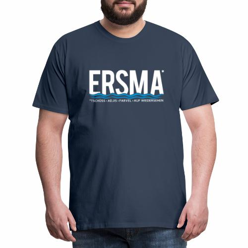 ERSMA - Tschüss, Adjis, Farvel und Auf Wiedersehen - Männer Premium T-Shirt