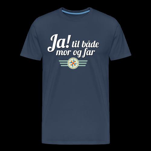 Ja til både mor og far! På marine - Premium T-skjorte for menn