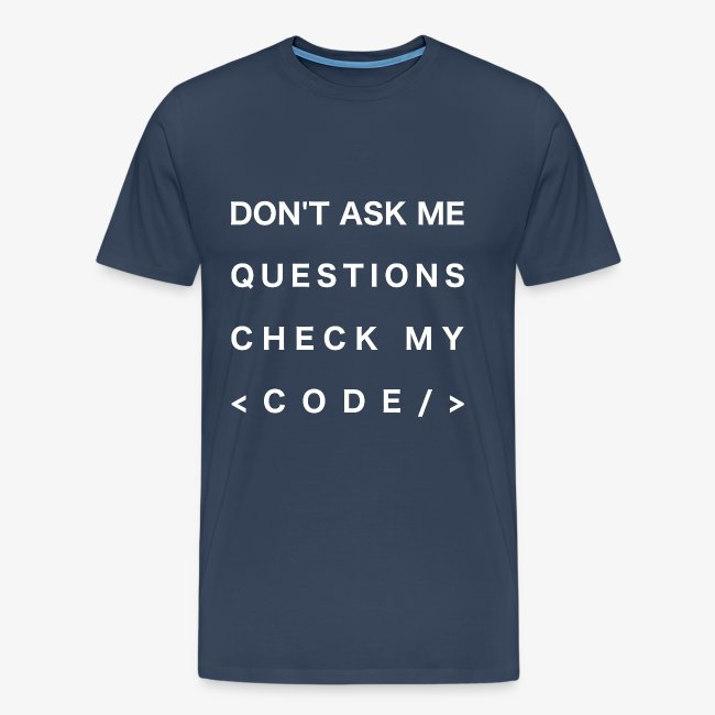 Do not ask me questions, check my code! (white)