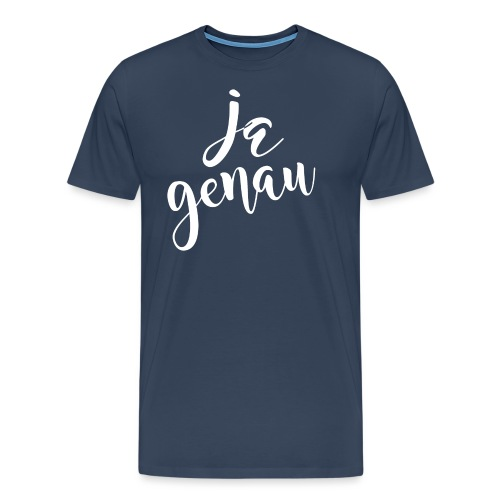 Ja genau - Männer Premium T-Shirt