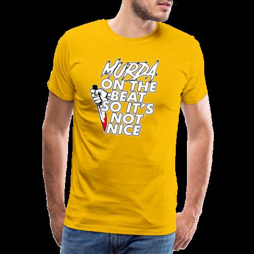 Murda on the beat - T-shirt Premium Homme
