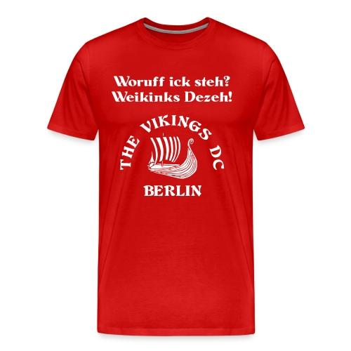Woruff ick steh -- The Vikings DC Berlin - Männer Premium T-Shirt
