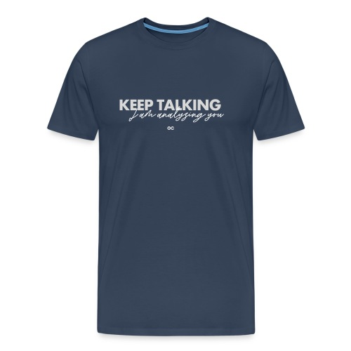 KEEP TALKING GC - Männer Premium T-Shirt
