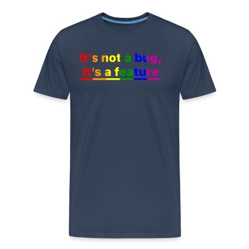 It's not a bug, it's a feature (Rainbow) - Camiseta premium hombre