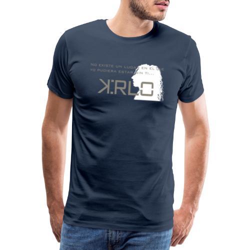 Camisetas Kirlo Sin Ti - Camiseta premium hombre