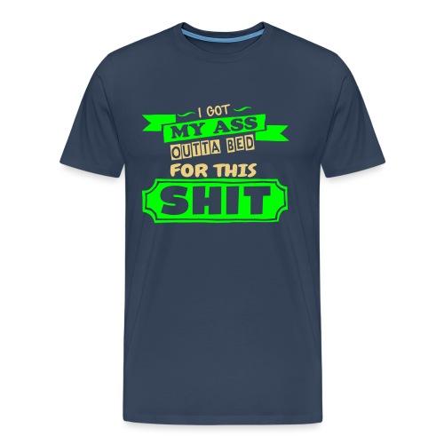 I Got Outta Bed - Men's Premium T-Shirt