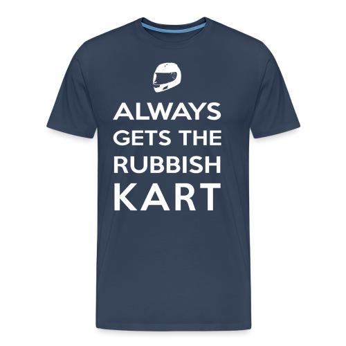 I Always Get the Rubbish Kart - Men's Premium T-Shirt