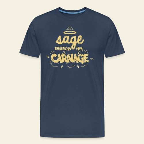 Sage avant le carnage - T-shirt Premium Homme