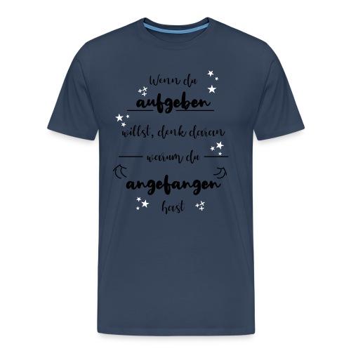 Motivation nicht aufgeben - Männer Premium T-Shirt