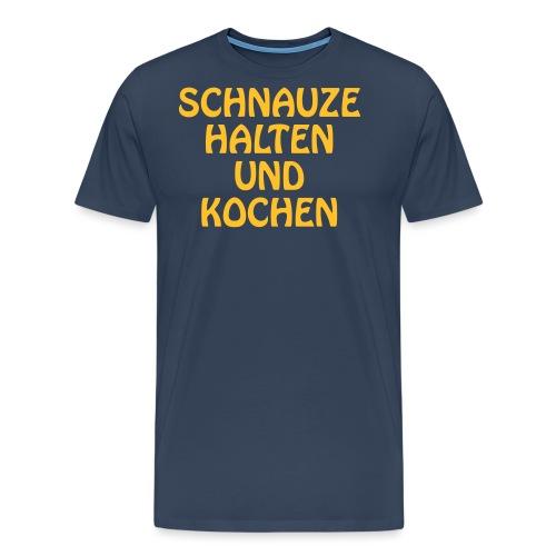 Schnauze halten und kochen - Männer Premium T-Shirt