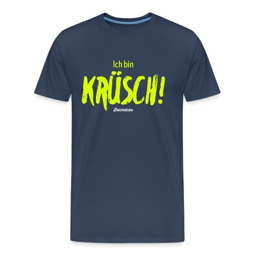 Ich bin krüsch! - Männer Premium T-Shirt