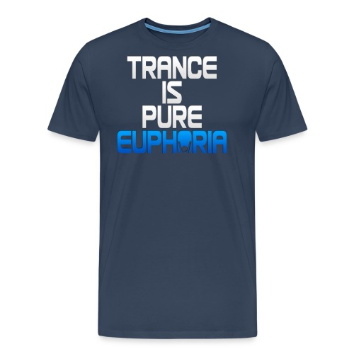 Trance Is Pure Euphoria! - Men's Premium T-Shirt