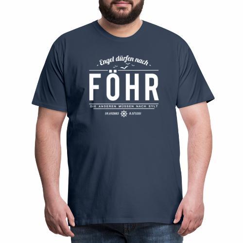Engel dürfen nach Föhr, die anderen müssen nach... - Männer Premium T-Shirt