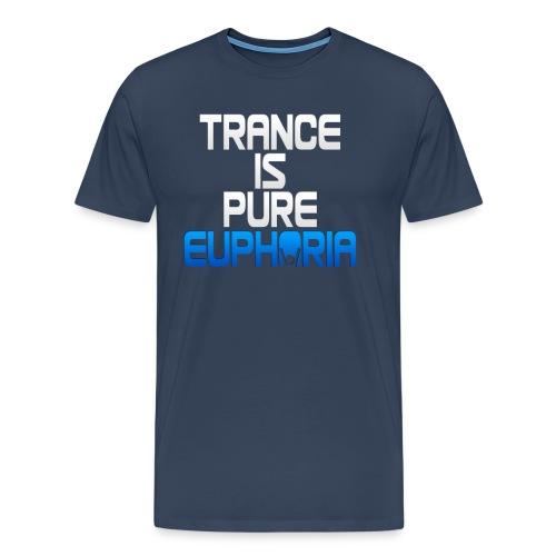 Trance Is Pure Euphoria! - Men's Premium T-Shirt
