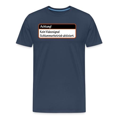 Achtung! Kein Videosignal, Schlummerbetrieb aktiv - Männer Premium T-Shirt