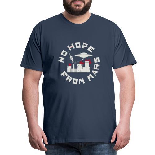 Berlin - No Hope From Mars - Männer Premium T-Shirt