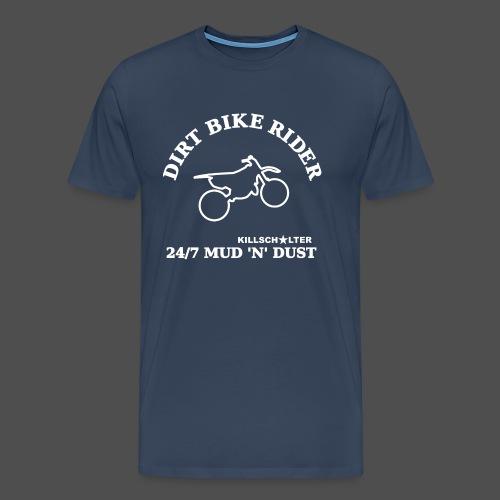 DIRT BIKE RIDER MUD N DUST we - Men's Premium T-Shirt