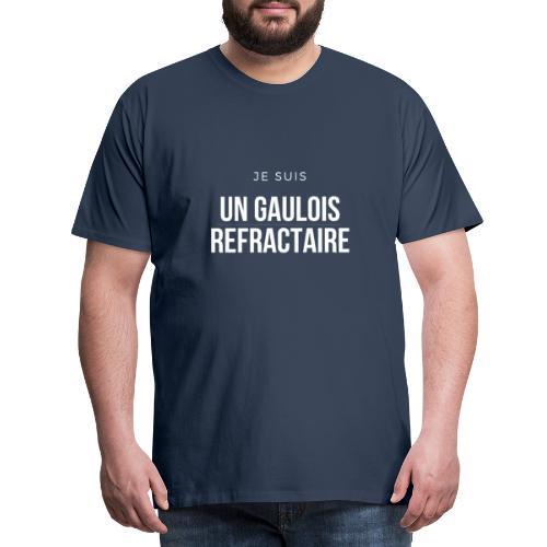 Je suis un gaulois réfractaire - T-shirt Premium Homme